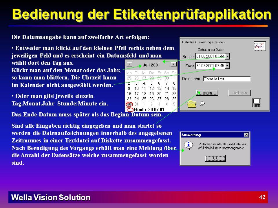 Wella Vision Solution 41 Bedienung der Etikettenprüfapplikation Das Menü Auswertung enthält folgende Optionen: Mit der Option [Zähler jetzt sichern] k