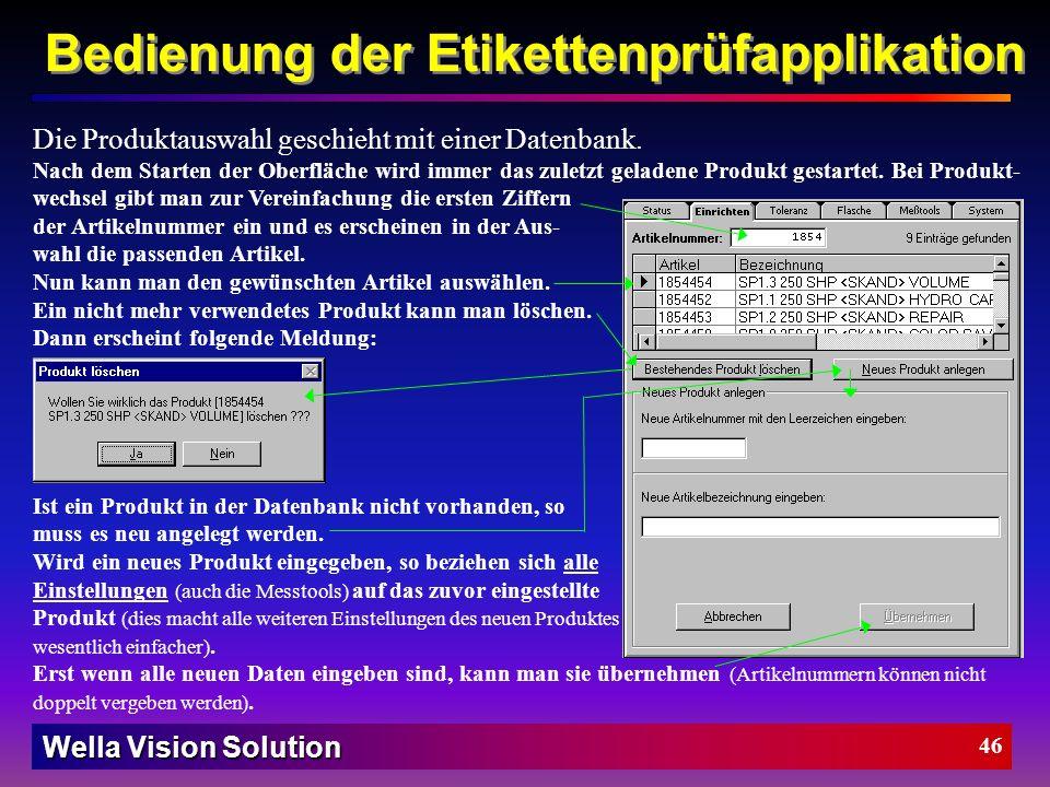 Wella Vision Solution 45 Registerkarte [Einrichten] : Es kann immer nur eine Kamera zur Anzeige ausgewählt werden (auch während der Messung). Je nach
