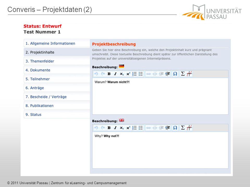 © 2011 Universität Passau | Zentrum für eLearning- und Campusmanagement Converis – Projektdaten (2)