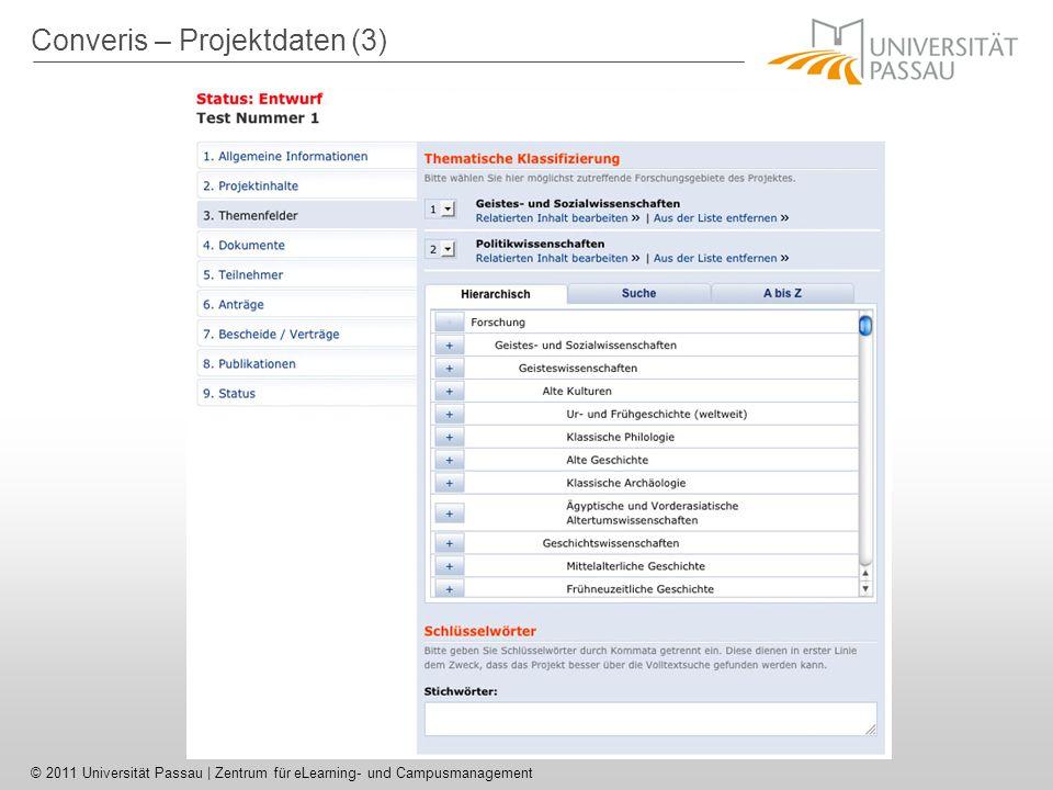 © 2011 Universität Passau | Zentrum für eLearning- und Campusmanagement Converis – Projektdaten (3)