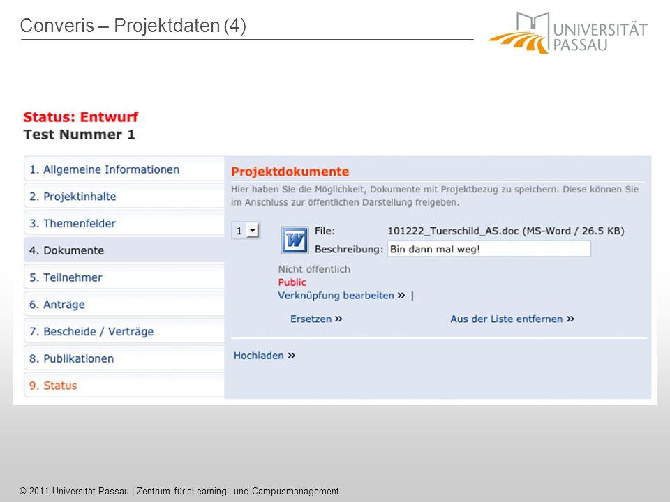 © 2011 Universität Passau | Zentrum für eLearning- und Campusmanagement Converis – Projektdaten (4)