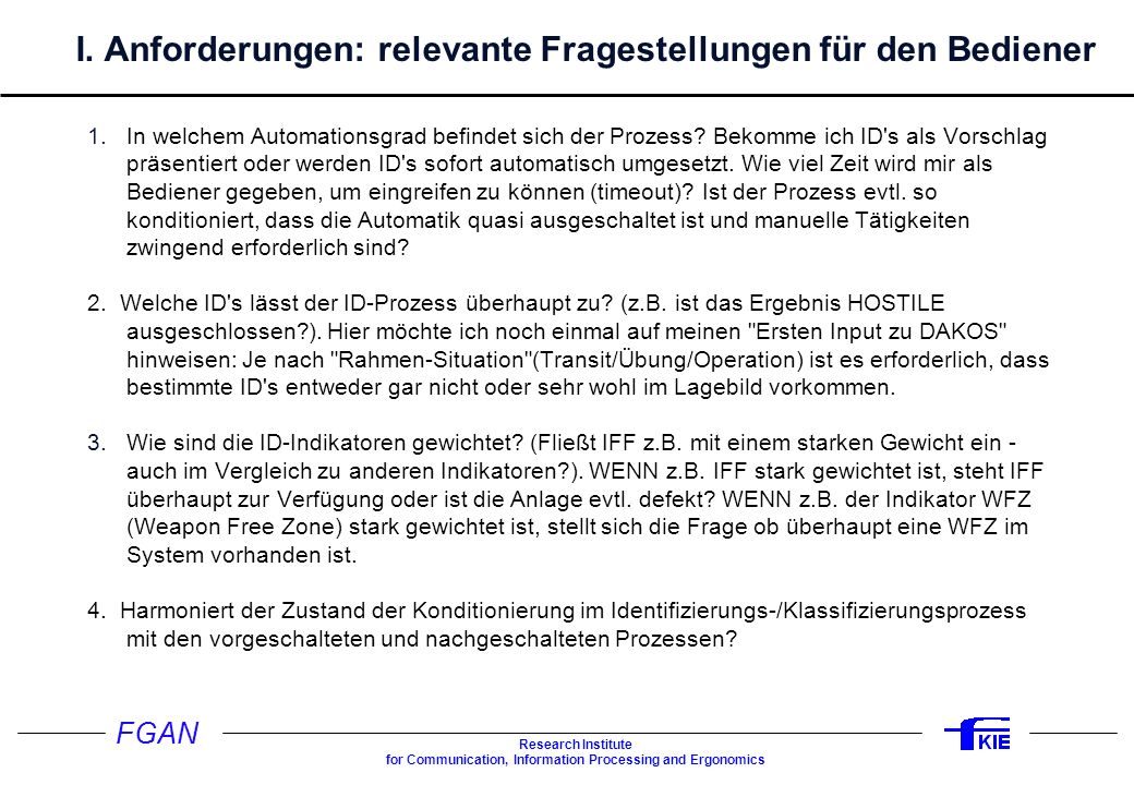 FGAN Research Institute for Communication, Information Processing and Ergonomics I. Anforderungen: relevante Fragestellungen für den Bediener 1.In wel