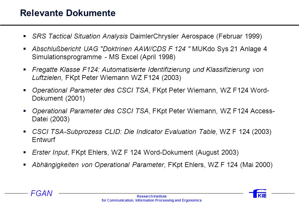 FGAN Research Institute for Communication, Information Processing and Ergonomics Relevante Dokumente SRS Tactical Situation Analysis DaimlerChrysler A
