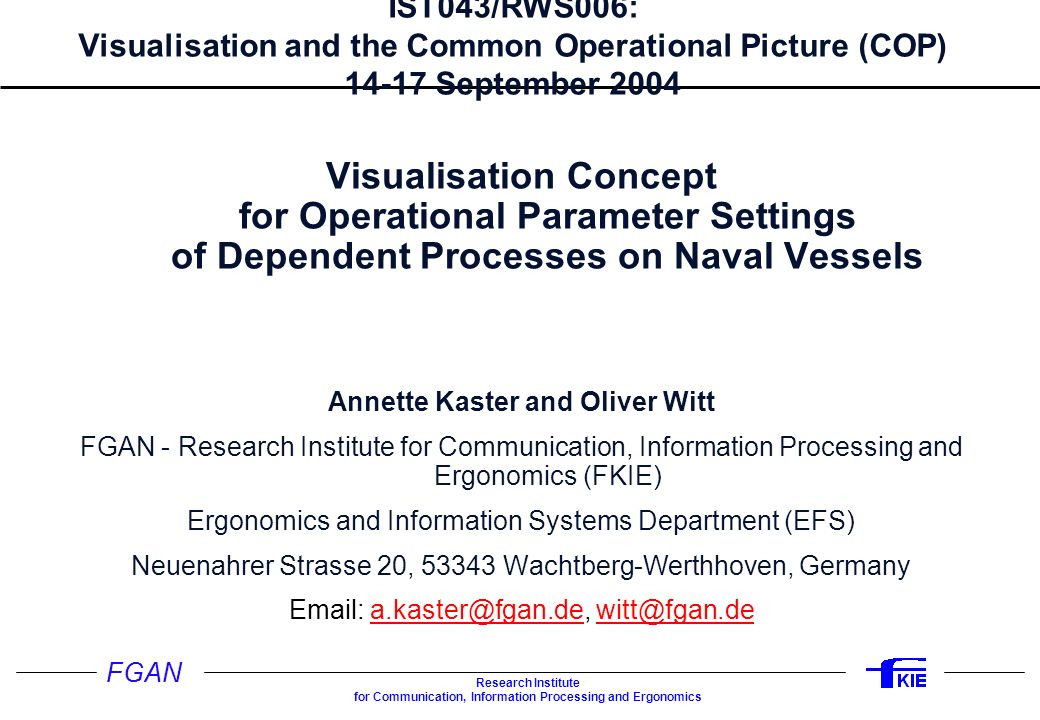FGAN Research Institute for Communication, Information Processing and Ergonomics IST043/RWS006: Visualisation and the Common Operational Picture (COP)