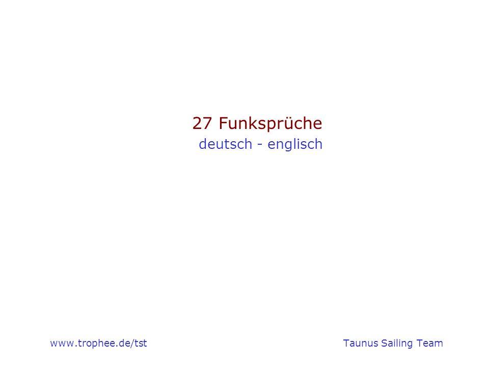 www.trophee.de/tstTaunus Sailing Team 27 Funksprüche deutsch - englisch