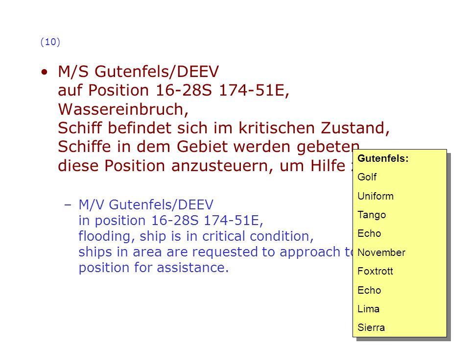 (10) M/S Gutenfels/DEEV auf Position 16-28S 174-51E, Wassereinbruch, Schiff befindet sich im kritischen Zustand, Schiffe in dem Gebiet werden gebeten,