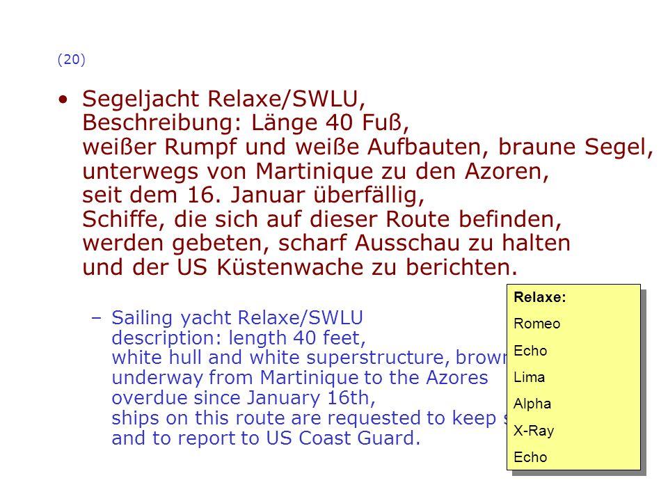 (20) Segeljacht Relaxe/SWLU, Beschreibung: Länge 40 Fuß, weißer Rumpf und weiße Aufbauten, braune Segel, unterwegs von Martinique zu den Azoren, seit