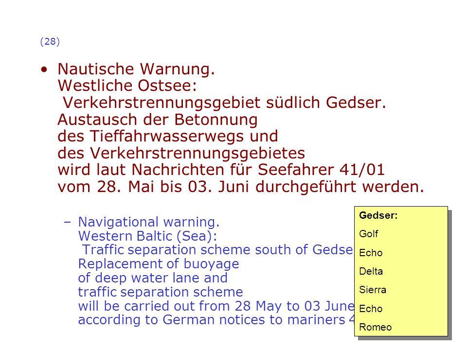 (28) Nautische Warnung. Westliche Ostsee: Verkehrstrennungsgebiet südlich Gedser. Austausch der Betonnung des Tieffahrwasserwegs und des Verkehrstrenn