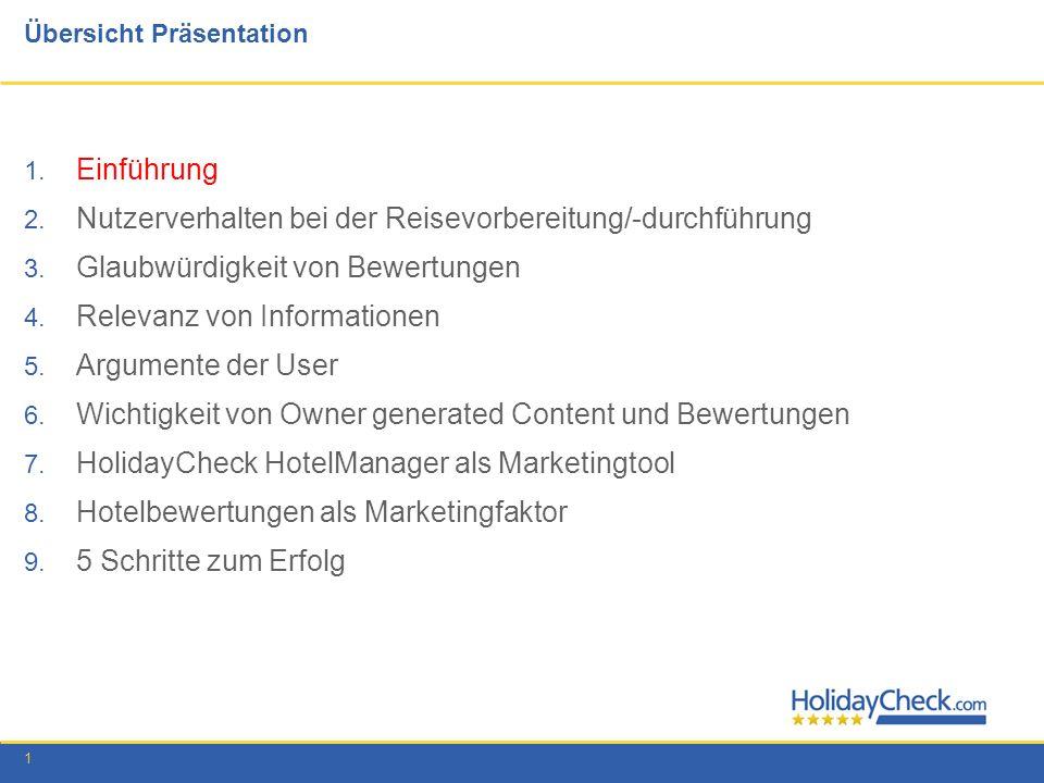 1 Übersicht Präsentation 1. Einführung 2. Nutzerverhalten bei der Reisevorbereitung/-durchführung 3. Glaubwürdigkeit von Bewertungen 4. Relevanz von I