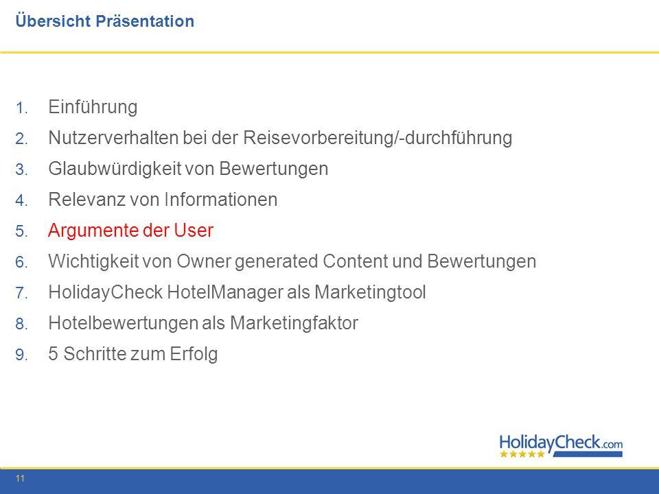 11 Übersicht Präsentation 1. Einführung 2. Nutzerverhalten bei der Reisevorbereitung/-durchführung 3. Glaubwürdigkeit von Bewertungen 4. Relevanz von
