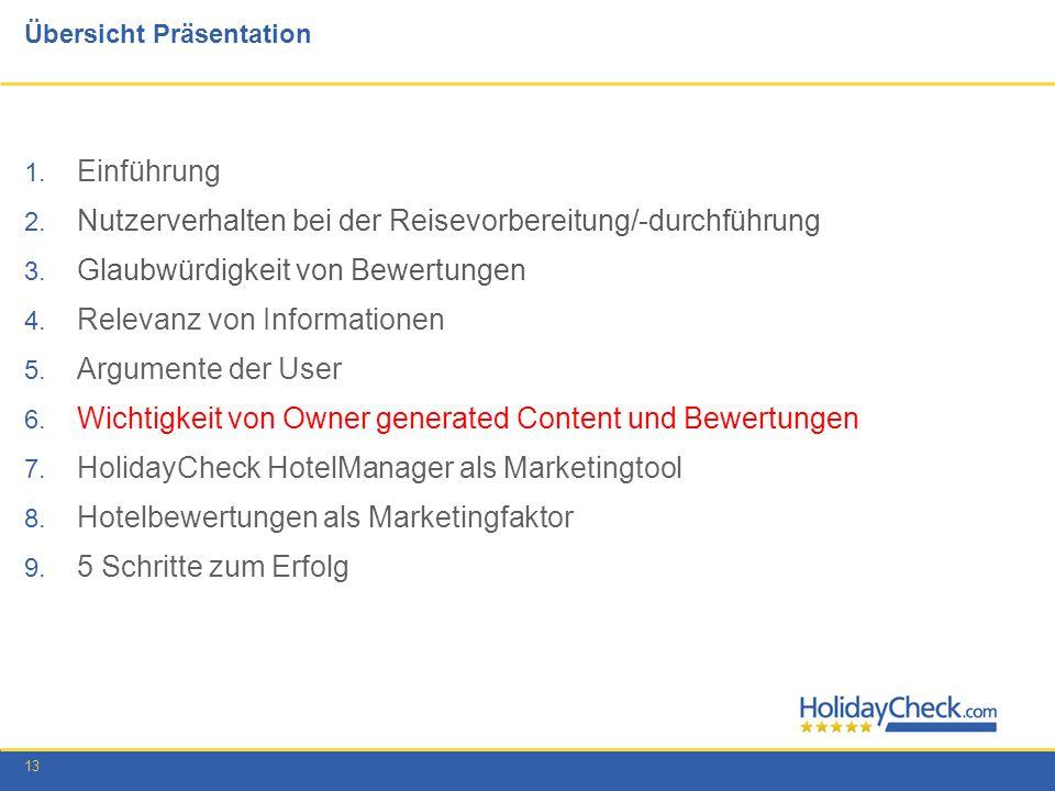 13 Übersicht Präsentation 1. Einführung 2. Nutzerverhalten bei der Reisevorbereitung/-durchführung 3. Glaubwürdigkeit von Bewertungen 4. Relevanz von