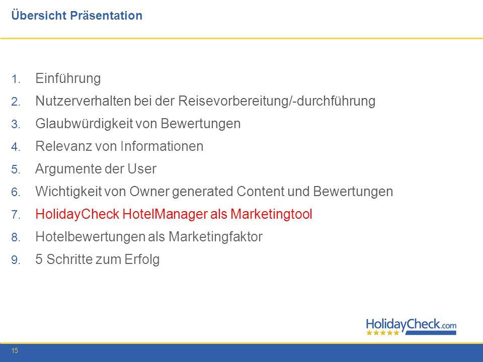 15 Übersicht Präsentation 1. Einführung 2. Nutzerverhalten bei der Reisevorbereitung/-durchführung 3. Glaubwürdigkeit von Bewertungen 4. Relevanz von