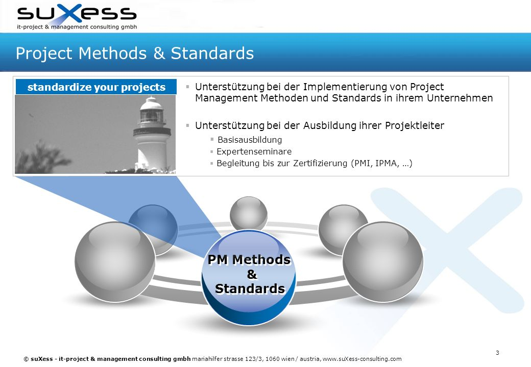 © suXess - it-project & management consulting gmbh mariahilfer strasse 123/3, 1060 wien / austria, www.suXess-consulting.com 3 Project Methods & Stand
