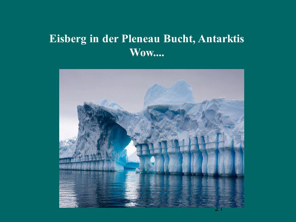 21 Eisberg in der Pleneau Bucht, Antarktis Wow....