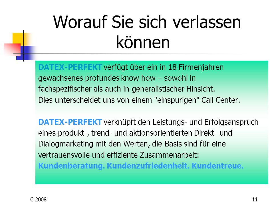 C 200811 Worauf Sie sich verlassen können DATEX-PERFEKT verfügt über ein in 18 Firmenjahren gewachsenes profundes know how – sowohl in fachspezifische