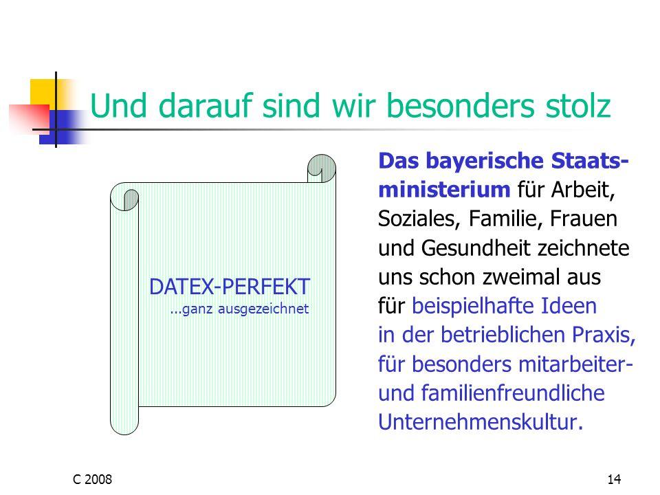 C 200814 Und darauf sind wir besonders stolz Das bayerische Staats- ministerium für Arbeit, Soziales, Familie, Frauen und Gesundheit zeichnete uns sch