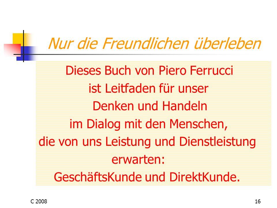 C 200816 Nur die Freundlichen überleben Dieses Buch von Piero Ferrucci ist Leitfaden für unser Denken und Handeln im Dialog mit den Menschen, die von
