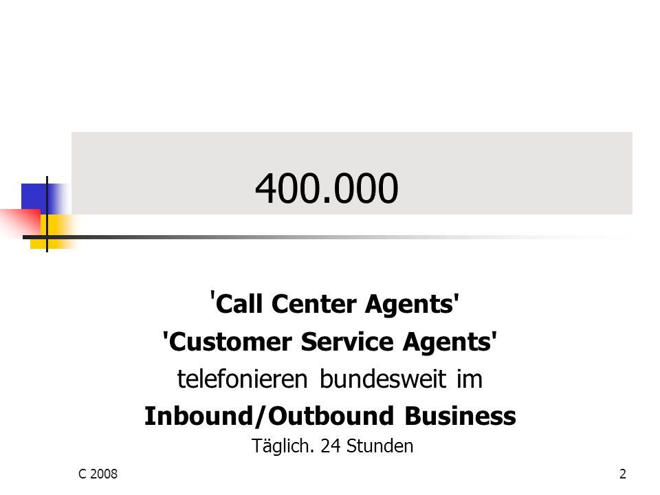 C 20082 400.000 ' Call Center Agents' 'Customer Service Agents' telefonieren bundesweit im Inbound/Outbound Business Täglich. 24 Stunden