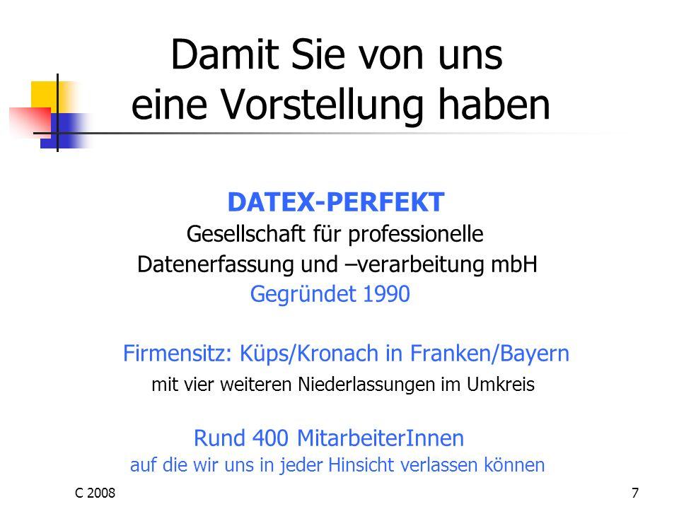 C 20087 Damit Sie von uns eine Vorstellung haben DATEX-PERFEKT Gesellschaft für professionelle Datenerfassung und –verarbeitung mbH Gegründet 1990 Fir
