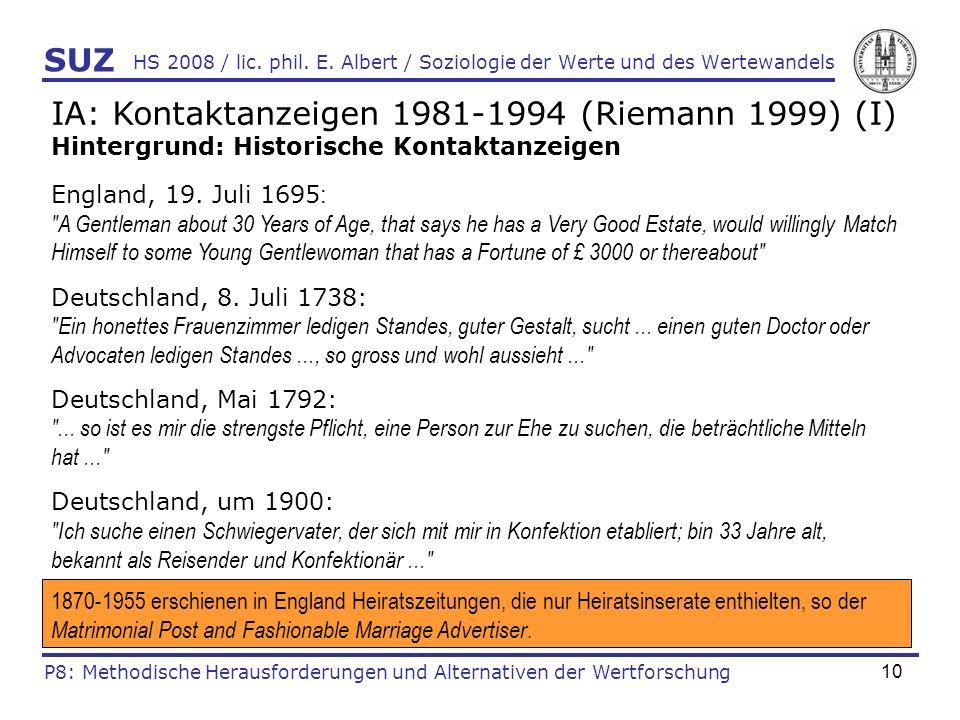 10 HS 2008 / lic. phil. E. Albert / Soziologie der Werte und des Wertewandels IA: Kontaktanzeigen 1981-1994 (Riemann 1999) (I) Hintergrund: Historisch