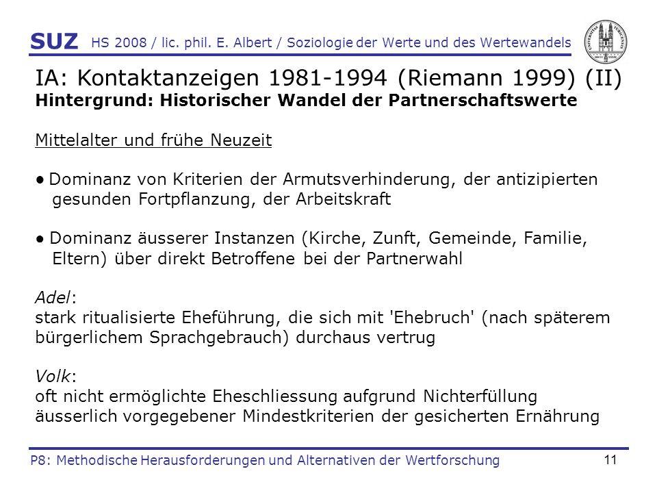 11 HS 2008 / lic. phil. E. Albert / Soziologie der Werte und des Wertewandels IA: Kontaktanzeigen 1981-1994 (Riemann 1999) (II) Hintergrund: Historisc