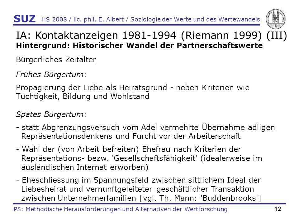 12 HS 2008 / lic. phil. E. Albert / Soziologie der Werte und des Wertewandels IA: Kontaktanzeigen 1981-1994 (Riemann 1999) (III) Hintergrund: Historis