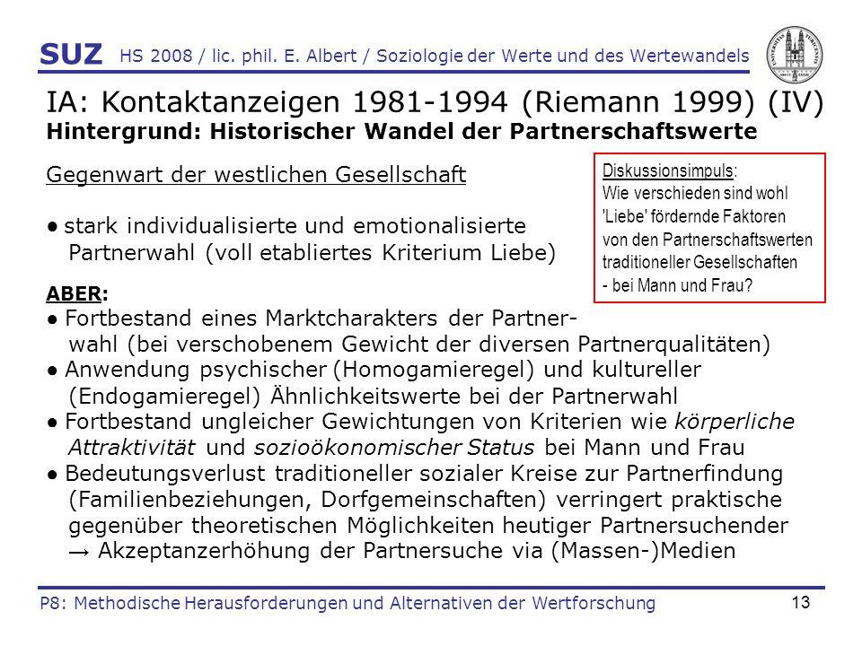 13 HS 2008 / lic. phil. E. Albert / Soziologie der Werte und des Wertewandels IA: Kontaktanzeigen 1981-1994 (Riemann 1999) (IV) Hintergrund: Historisc
