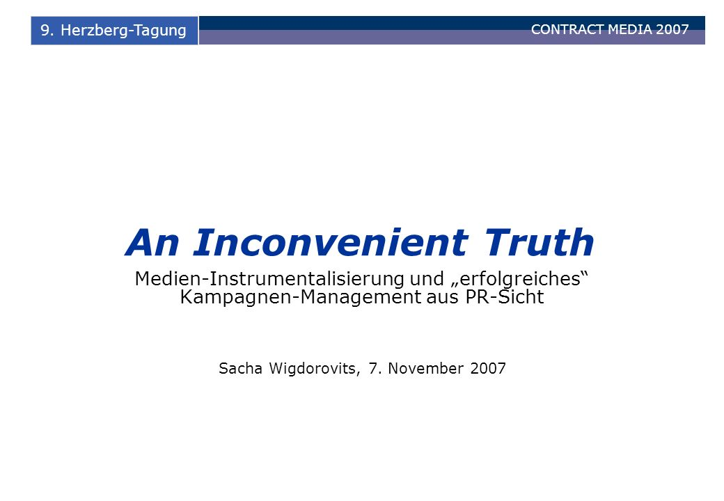 CONTRACT MEDIA 2007 1 9.Herzberg-Tagung Worüber ich sprechen werde 1.