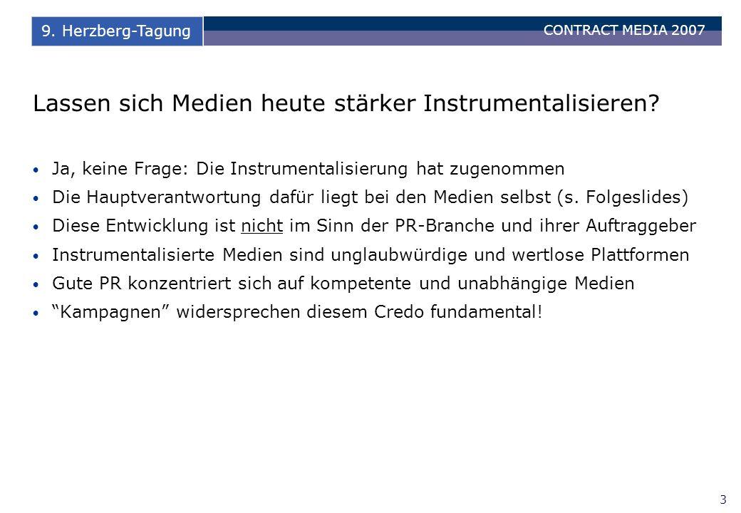 CONTRACT MEDIA 2007 3 9. Herzberg-Tagung Lassen sich Medien heute stärker Instrumentalisieren.