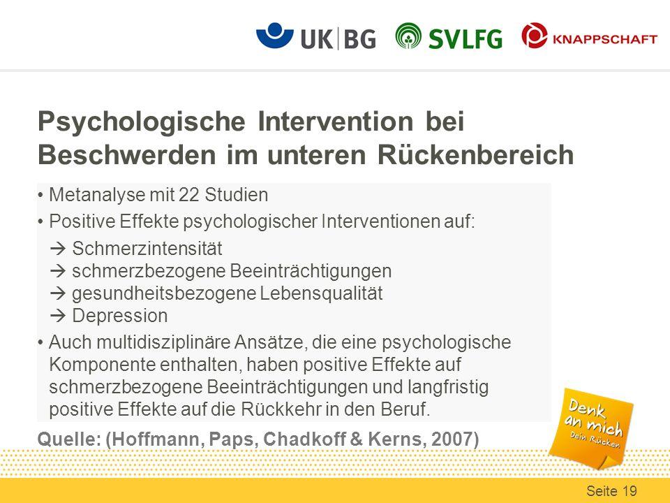 Psychologische Intervention bei Beschwerden im unteren Rückenbereich Quelle: (Hoffmann, Paps, Chadkoff & Kerns, 2007) Metanalyse mit 22 Studien Positi
