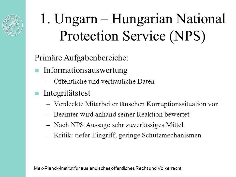 1. Ungarn – Hungarian National Protection Service (NPS) Primäre Aufgabenbereiche: n Informationsauswertung –Öffentliche und vertrauliche Daten n Integ