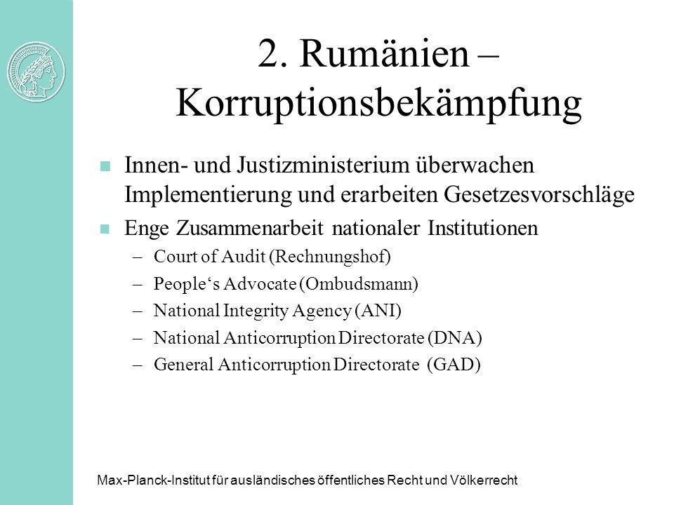 2. Rumänien – Korruptionsbekämpfung n Innen- und Justizministerium überwachen Implementierung und erarbeiten Gesetzesvorschläge n Enge Zusammenarbeit