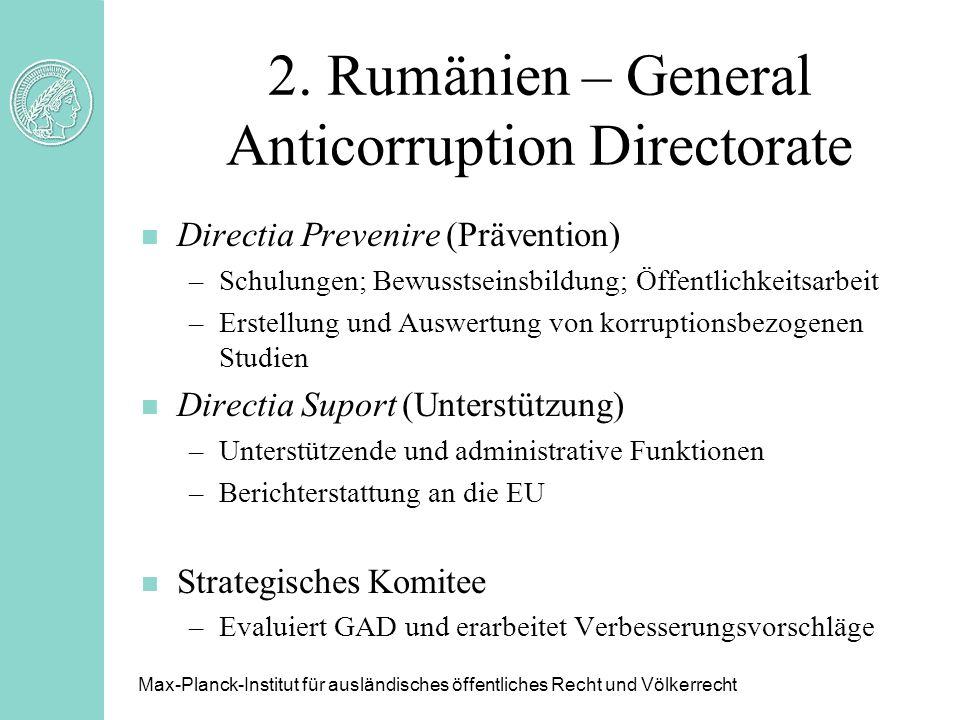 2. Rumänien – General Anticorruption Directorate Max-Planck-Institut für ausländisches öffentliches Recht und Völkerrecht n Directia Prevenire (Präven