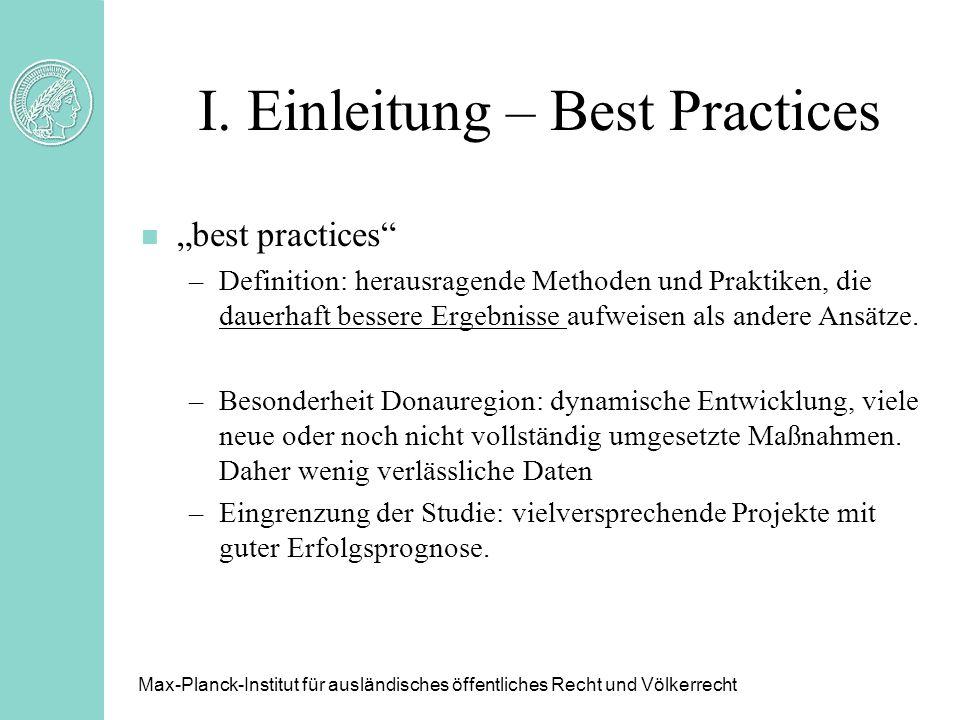 I. Einleitung – Best Practices n best practices –Definition: herausragende Methoden und Praktiken, die dauerhaft bessere Ergebnisse aufweisen als ande