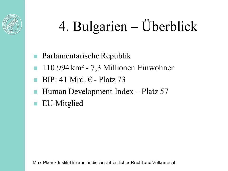 4. Bulgarien – Überblick n Parlamentarische Republik n 110.994 km² - 7,3 Millionen Einwohner n BIP: 41 Mrd. - Platz 73 n Human Development Index – Pla