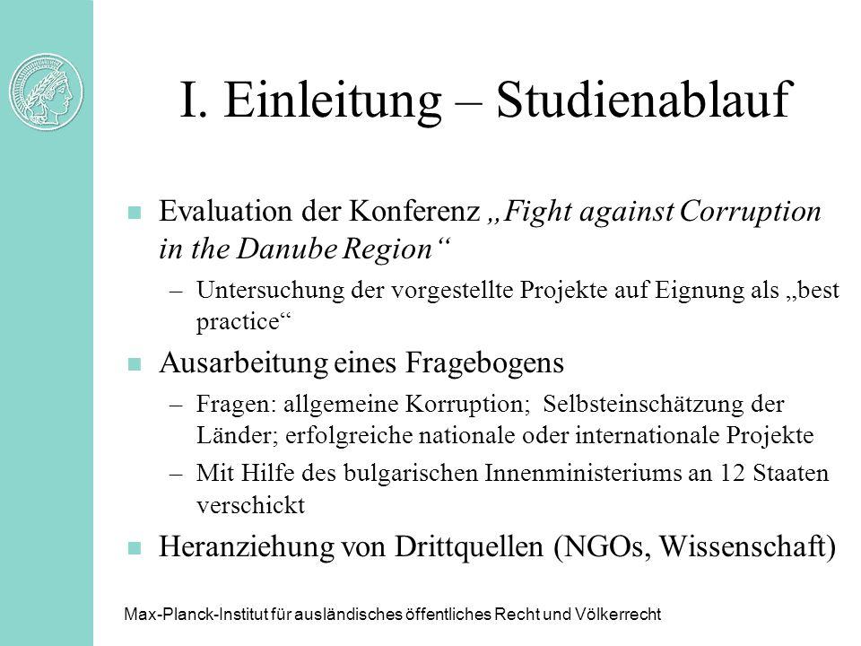 I. Einleitung – Studienablauf n Evaluation der Konferenz Fight against Corruption in the Danube Region –Untersuchung der vorgestellte Projekte auf Eig