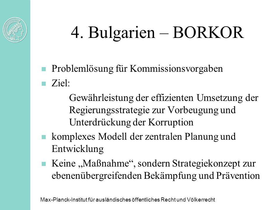 4. Bulgarien – BORKOR n Problemlösung für Kommissionsvorgaben n Ziel: Gewährleistung der effizienten Umsetzung der Regierungsstrategie zur Vorbeugung