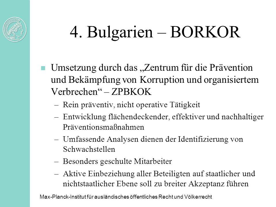 4. Bulgarien – BORKOR n Umsetzung durch das Zentrum für die Prävention und Bekämpfung von Korruption und organisiertem Verbrechen – ZPBKOK –Rein präve