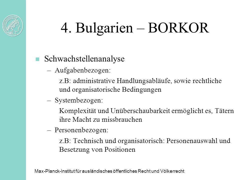 4. Bulgarien – BORKOR n Schwachstellenanalyse –Aufgabenbezogen: z.B: administrative Handlungsabläufe, sowie rechtliche und organisatorische Bedingunge