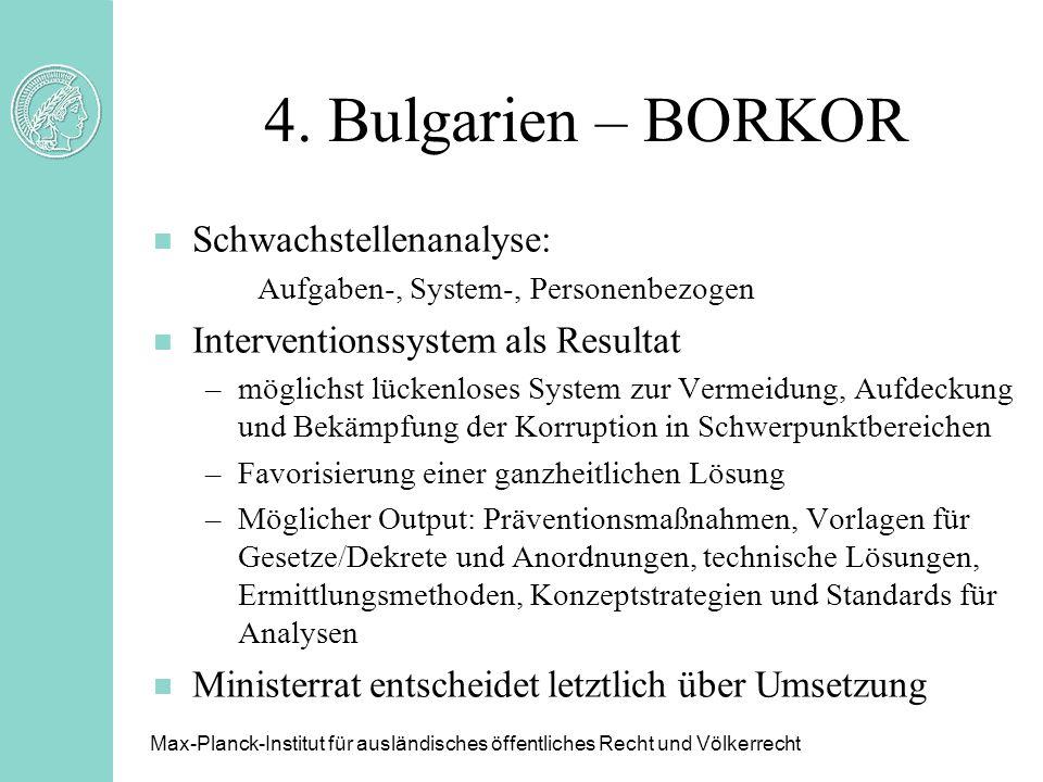4. Bulgarien – BORKOR n Schwachstellenanalyse: Aufgaben-, System-, Personenbezogen n Interventionssystem als Resultat –möglichst lückenloses System zu