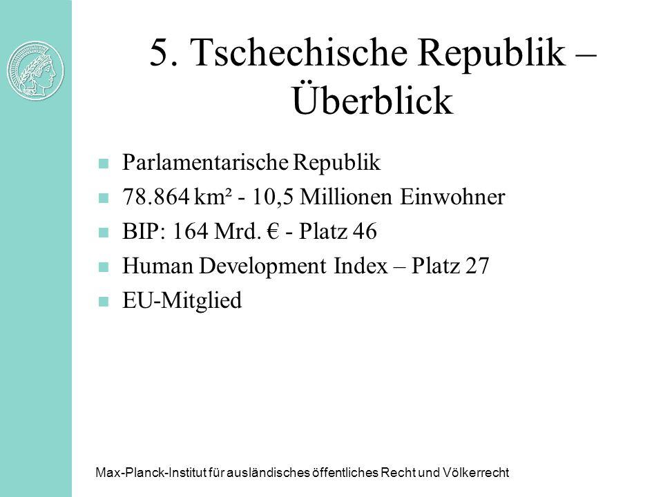 5. Tschechische Republik – Überblick n Parlamentarische Republik n 78.864 km² - 10,5 Millionen Einwohner n BIP: 164 Mrd. - Platz 46 n Human Developmen