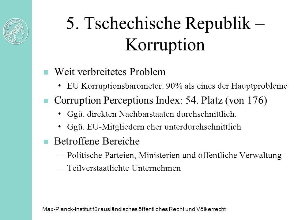 5. Tschechische Republik – Korruption n Weit verbreitetes Problem EU Korruptionsbarometer: 90% als eines der Hauptprobleme n Corruption Perceptions In