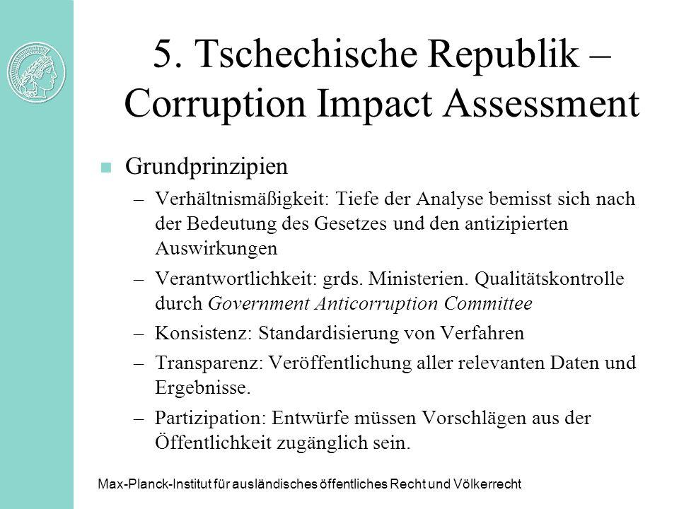 5. Tschechische Republik – Corruption Impact Assessment n Grundprinzipien –Verhältnismäßigkeit: Tiefe der Analyse bemisst sich nach der Bedeutung des