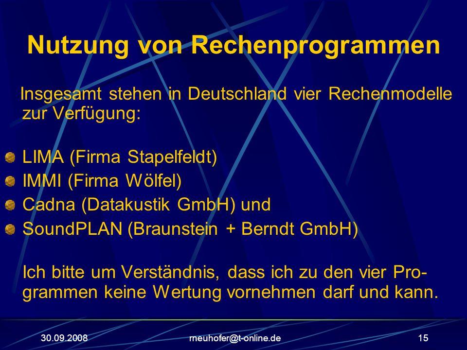 30.09.2008rneuhofer@t-online.de15 Nutzung von Rechenprogrammen Insgesamt stehen in Deutschland vier Rechenmodelle zur Verfügung: LIMA (Firma Stapelfel