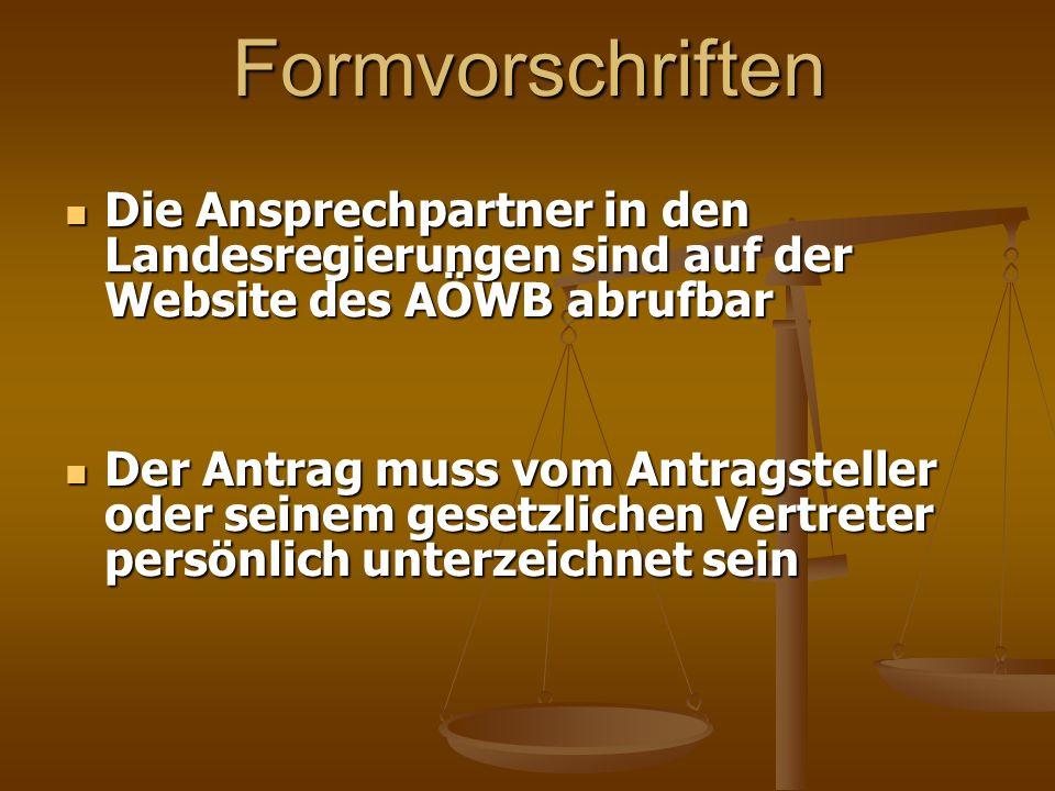 Formvorschriften Die Ansprechpartner in den Landesregierungen sind auf der Website des AÖWB abrufbar Die Ansprechpartner in den Landesregierungen sind