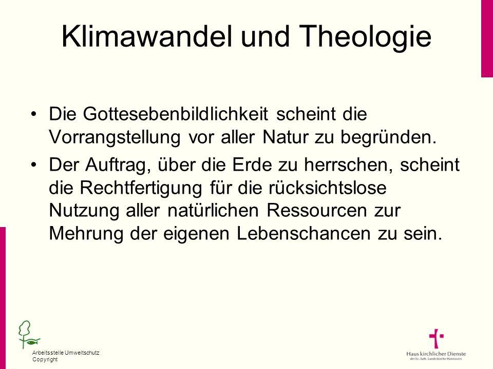 Arbeitsstelle Umweltschutz Copyright Klimawandel und Theologie Die Gottesebenbildlichkeit scheint die Vorrangstellung vor aller Natur zu begründen. De