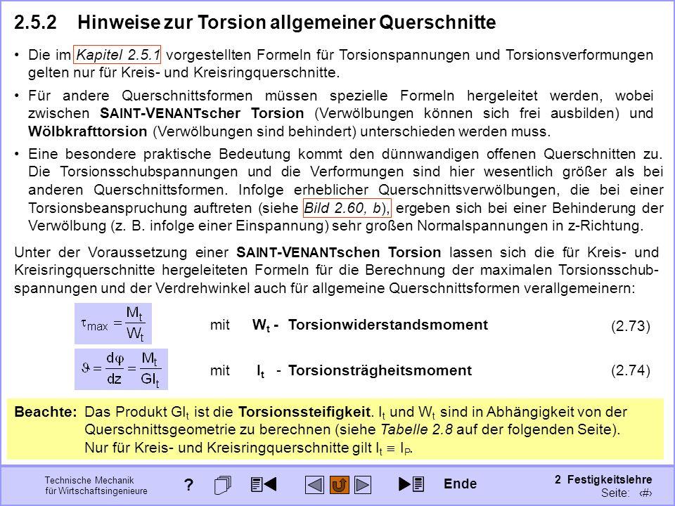 Technische Mechanik für Wirtschaftsingenieure 2 Festigkeitslehre Seite: 254 2.5.2Hinweise zur Torsion allgemeiner Querschnitte Die im Kapitel 2.5.1 vo