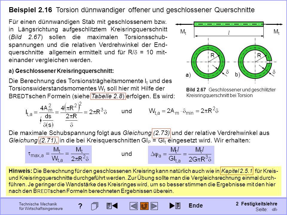 Technische Mechanik für Wirtschaftsingenieure 2 Festigkeitslehre Seite: 256 Beispiel 2.16 Torsion dünnwandiger offener und geschlossener Querschnitte