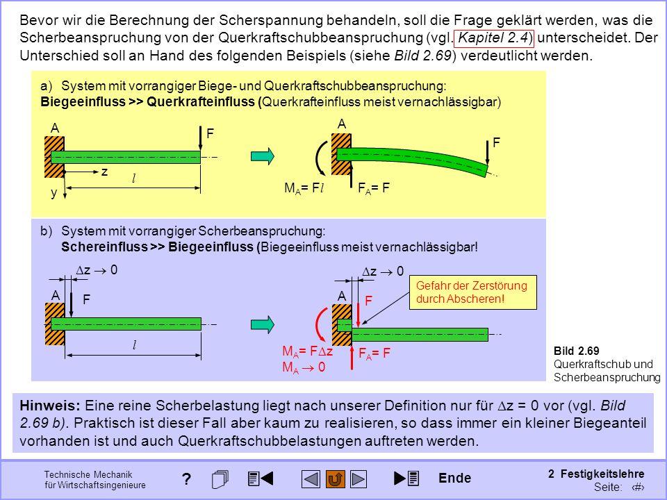Technische Mechanik für Wirtschaftsingenieure 2 Festigkeitslehre Seite: 259 b)System mit vorrangiger Scherbeanspruchung: Schereinfluss >> Biegeeinflus
