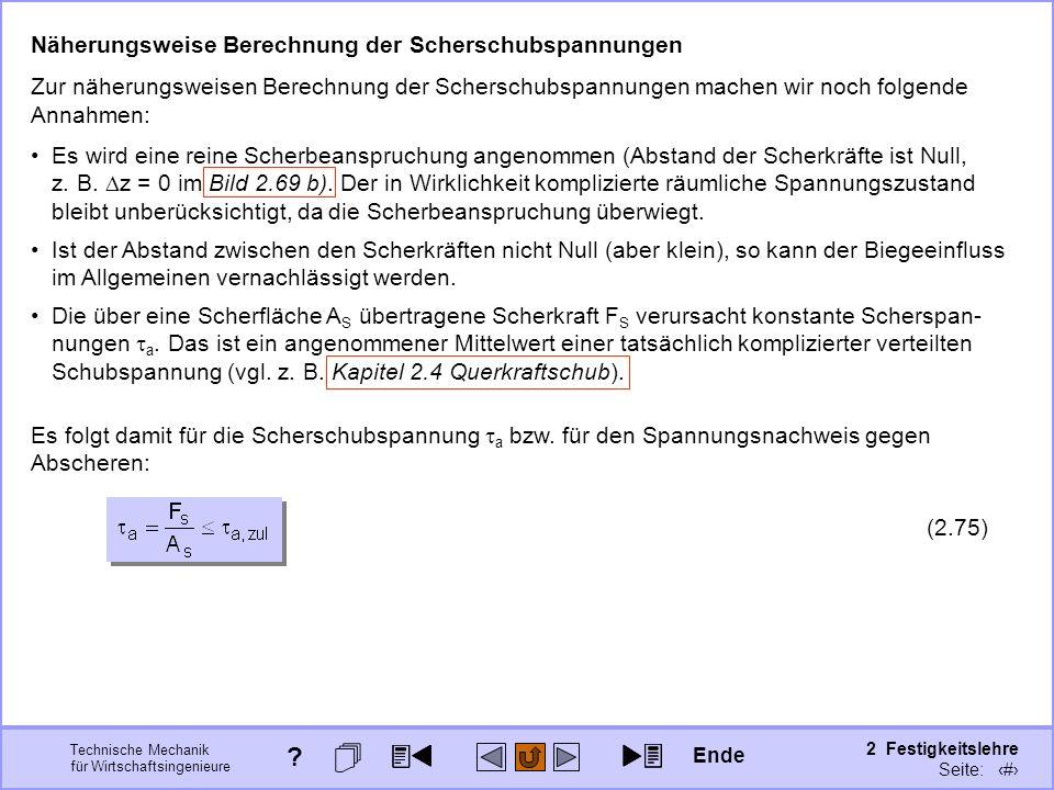 Technische Mechanik für Wirtschaftsingenieure 2 Festigkeitslehre Seite: 260 Näherungsweise Berechnung der Scherschubspannungen Zur näherungsweisen Ber
